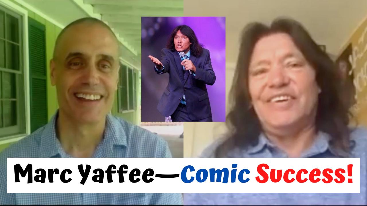 Marc Yaffee--Successful Comedian